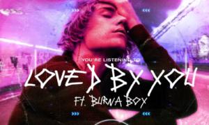 Justin Bieber Loved By You Burna Boy