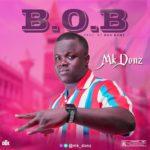 """Mk Donz – """"B.O.B"""""""