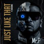 "Mr P x Mohombi – ""Just Like That LYRICS"""