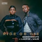 "[Video] Basketmouth – ""Ride or Die"" ft Waje, Ladipoe"