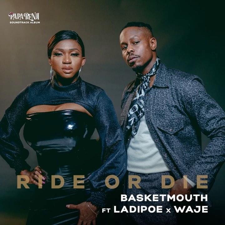 Basketmouth, Ride or Die, Waje, Ladipoe