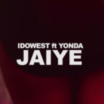 "[Video] Idowest – ""Jaiye"" ft. Yonda"