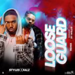 "Styles x Falz – ""Loose Guard (I See, I Saw)"" Remix"