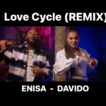 "[Video] Enisa – ""Love Cycle"" (Remix) ft. Davido"