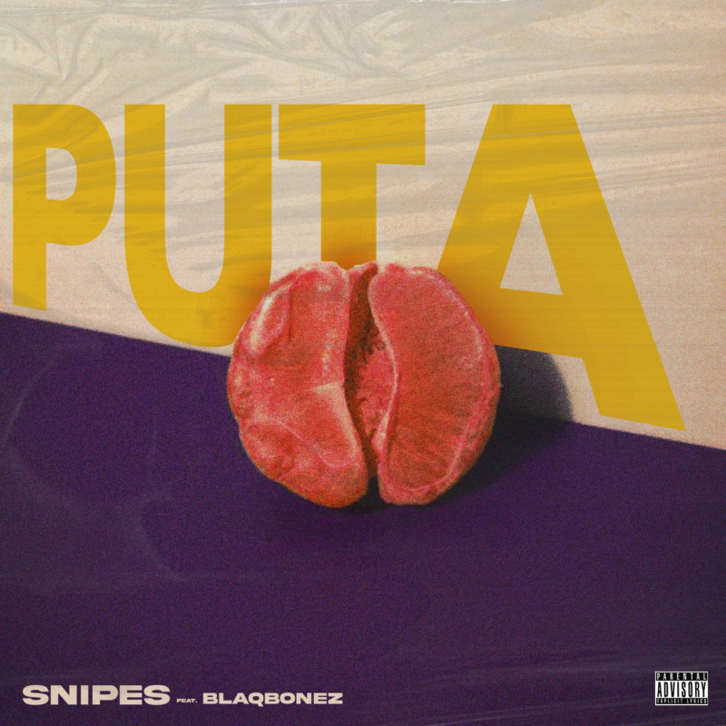 """Snipes – """"Puta"""" ft. Blaqbonez"""