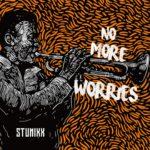 "Stunixx – ""No More Worries"" ft. feat Lanky"