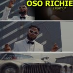 "[Video] Oso Richie – ""Light Up"""