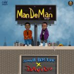"Small Doctor x Davido – ""ManDeMan"" (Remix)"