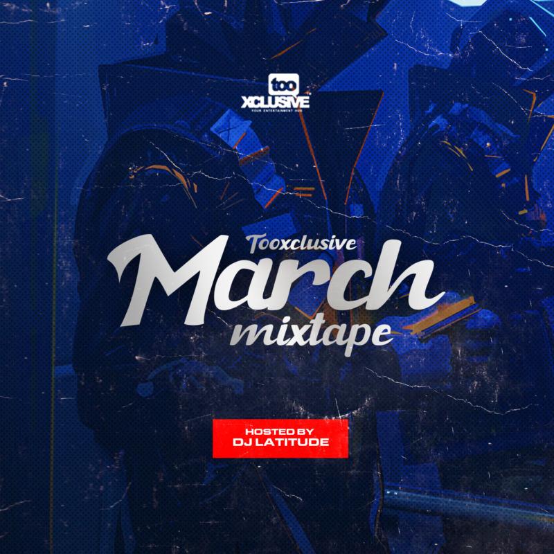 "[Mix] DJ Latitude – ""Tooxclusive March Mixtape"""