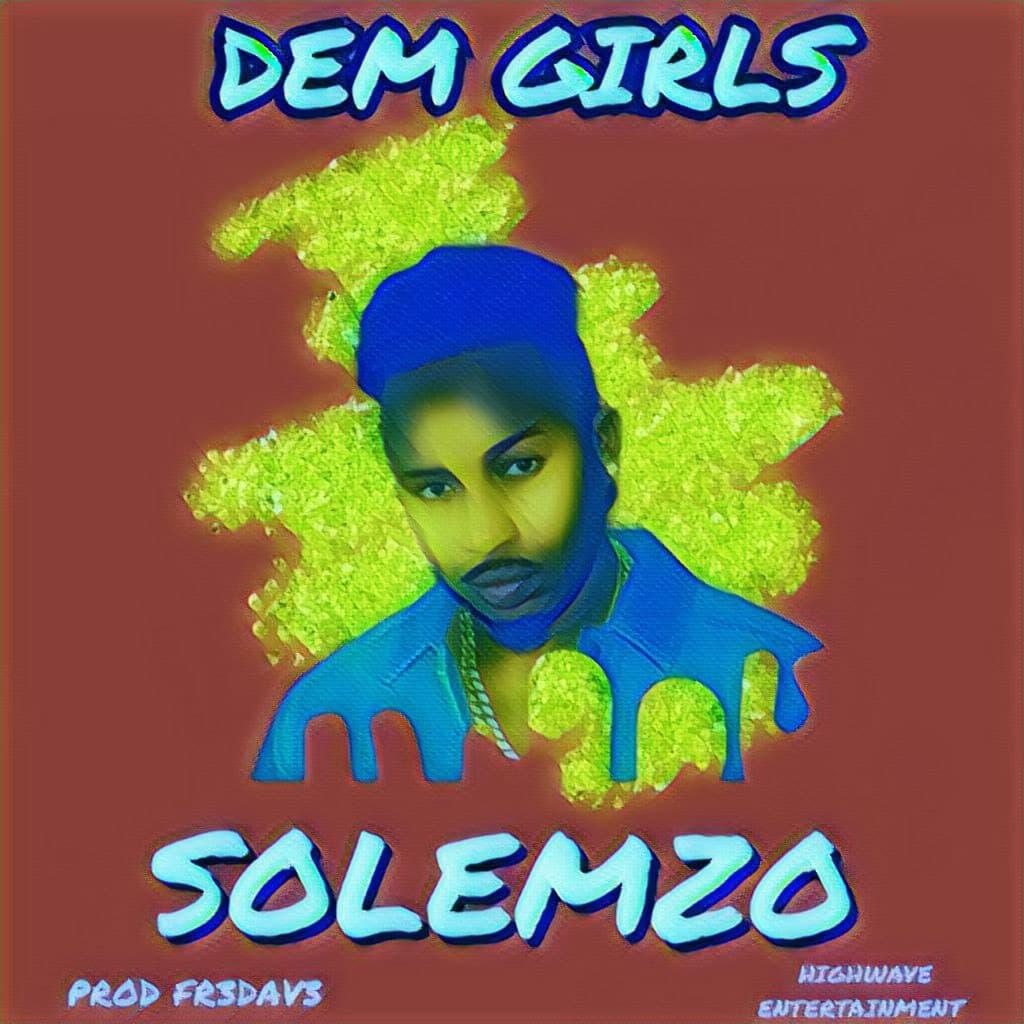 "Solemzo – ""Dem Girls"""