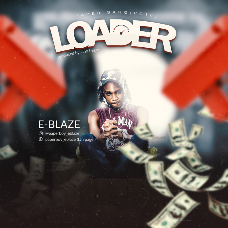 """(Music) E-Blaze – """"Loader"""""""