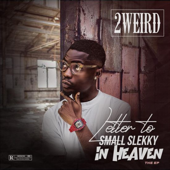 """[EP] 2weird – """"Letter to Small Slekky In Heaven"""" The EP"""
