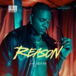 "Ajaeze – ""Reason"" (Prod. By Masterkraft)"