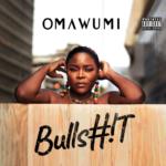 """Omawumi – """"Bullshit"""""""