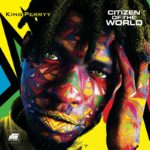 "[Album] King Perryy – ""Citizen Of The World"" ft. Timaya, Phyno…"