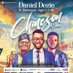 "Daniel Dozie – ""Chinesom"" (Remix) ft. Testimony Jaga x Nolly"