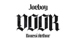 Joeboy Kwesi Arthur Door LYRICS