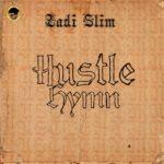 """Zadi Slim – """"Hustle Hymn"""""""
