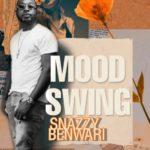 "[Album] Snazzy Benwari – ""Mood Swing"""