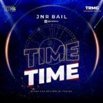 "Jnr Bail – ""Time"""
