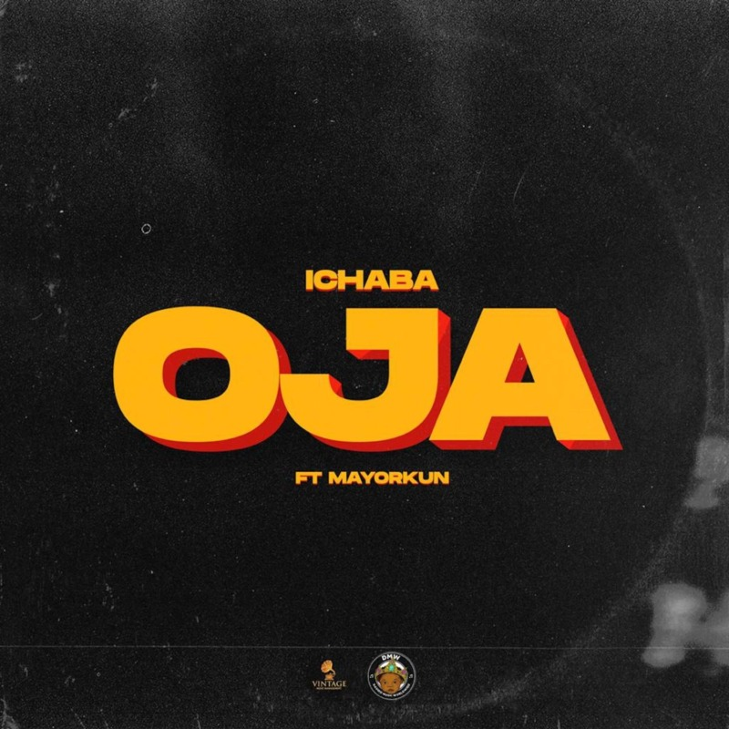 Ichaba Oja Mayorkun