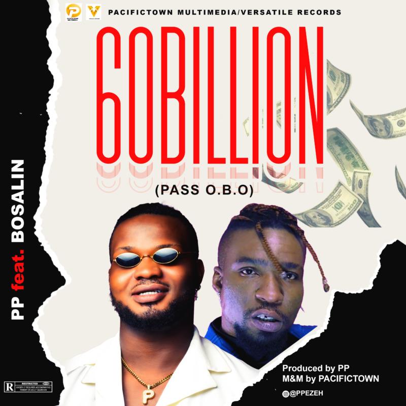 """PP – """"60Billion"""" (PASS O.B.O) ft. Bosalin"""