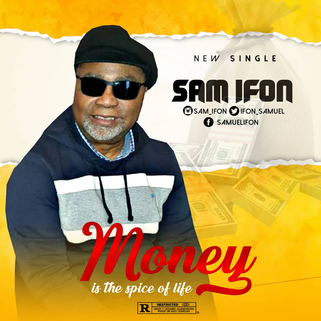"Sam Ifon – ""Money Is The Spice Of Life"""