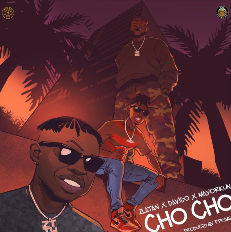 Cho Cho LYRICS Zlatan Mayorkun Davido