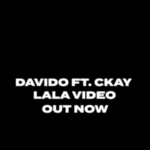 "Davido – ""La La Lyrics"" ft. Ckay"