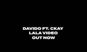 Davido La La Lyrics Ckay
