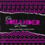 "Falz, Kamo Mphela, Mpura, Niniola x Sayfar – ""Squander (Remix)"""
