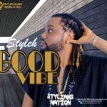 "[Audio + Video] Styleh – ""Good Vibes"""