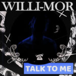 "Willi Mor – ""Talk To Me"""