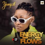 "[EP] Youngzil – ""Energy And Flows"" ft. Oritsefemi, Qdot"