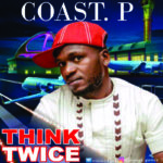 "Coast. P – ""Think Twice"""
