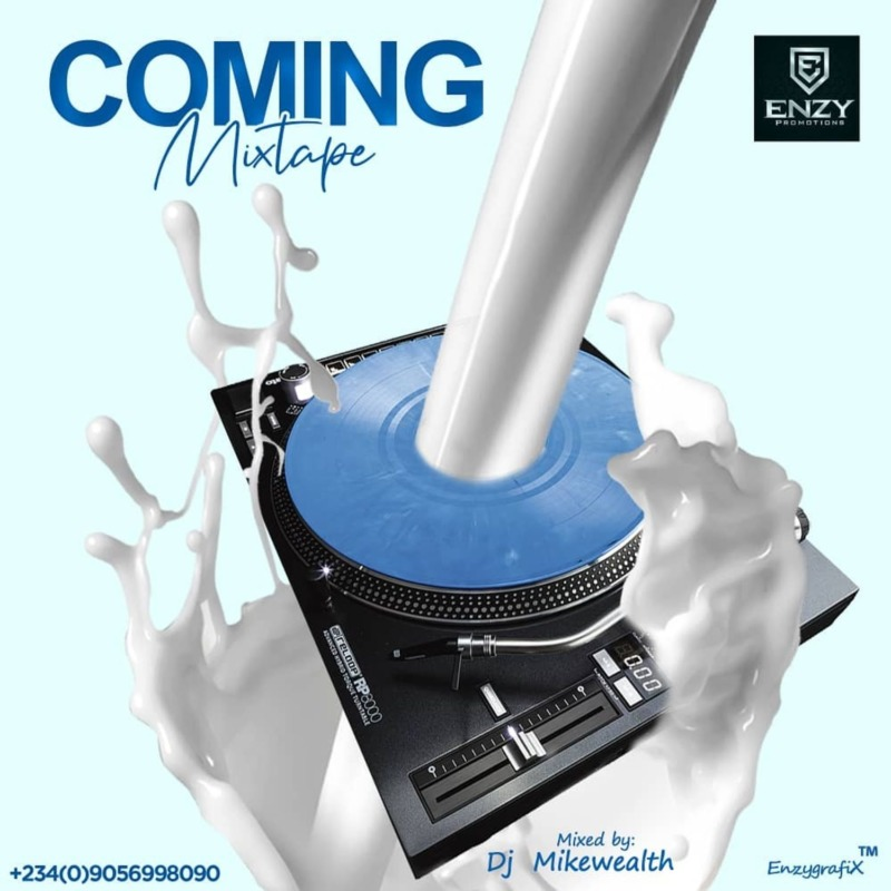 DJ Mikewealth Coming Mixtape