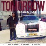"""Dura Day – """"Tomorrow"""" ft. Enamix"""