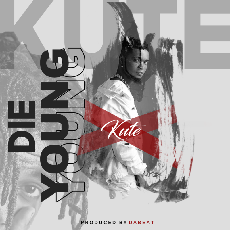 """Kute – """"Die Young"""""""