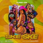 """[Audio + Video] Yung CN – """"Ske Ske"""""""