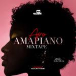 "DJ Latitude – ""Tooxclusive Afro Amapiano Mixtape"" (April Edition)"