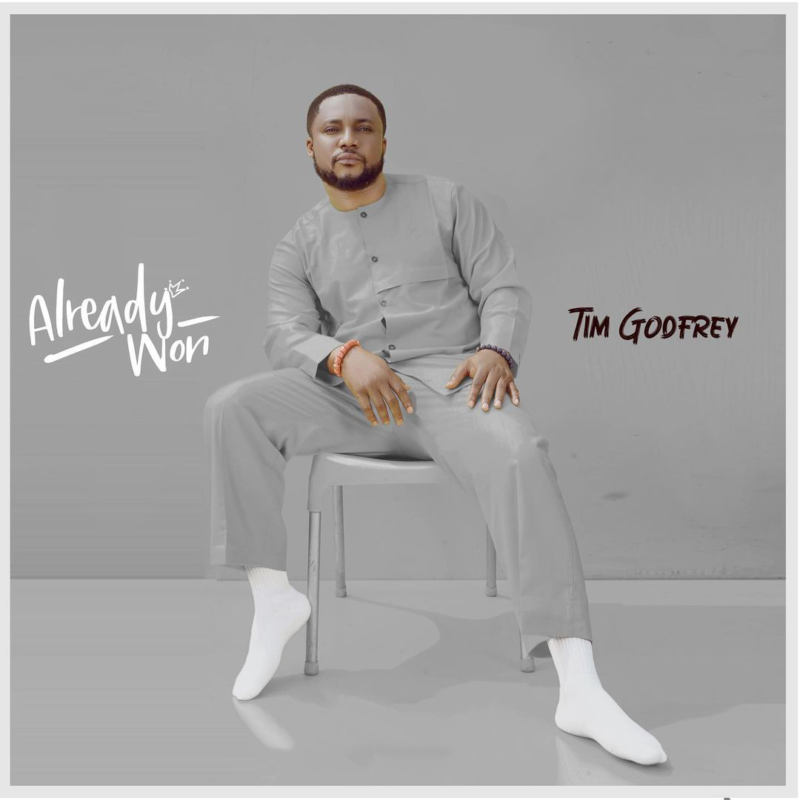 Tim Godfrey Already Won Album