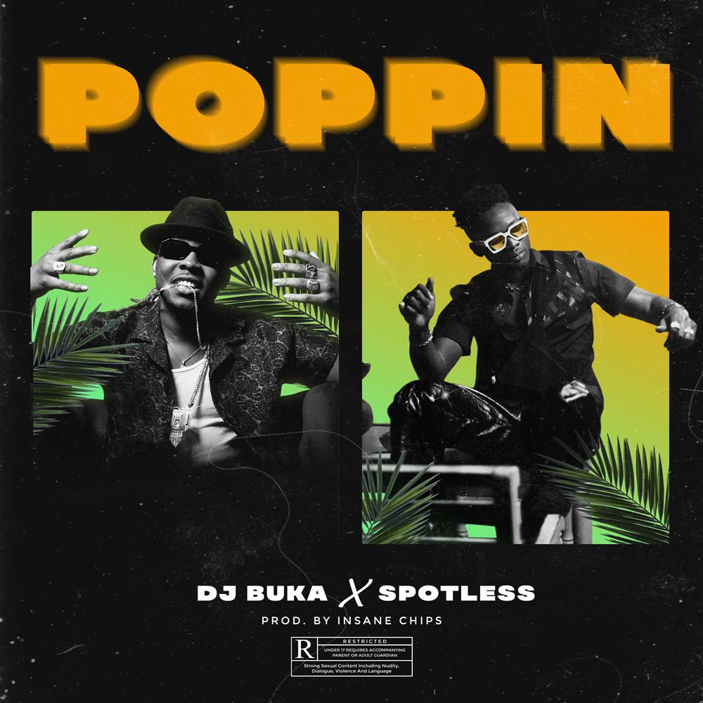 "DJ Buka – ""Poppin'"" ft. Spotless"