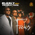 "Elkaly – ""Focus"" ft. Tovia x Valvin"