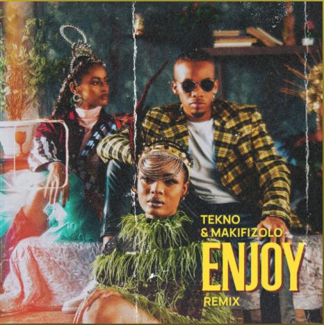 Tekno Mafikizolo Enjoy (Remix)
