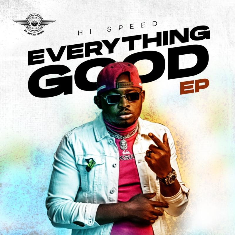 """[EP] Hi-Speed – """"Everything Good"""" ft. Faze, Ice Prince, Bracket…"""