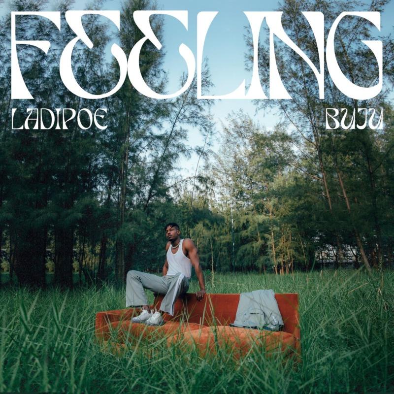 """Ladipoe x Buju – """"Feeling"""" (Prod. by Andre)"""