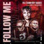 "VDJ Chinnyboy Baddee – ""Follow Me"" ft. Terry G x Spiritual Beat"