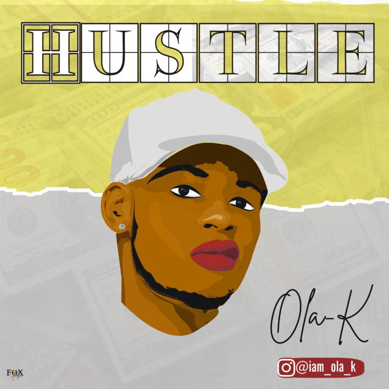 "Ola K – ""Hustle"""