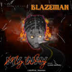 "[Audio + Video] Blazeman – ""My Way"""