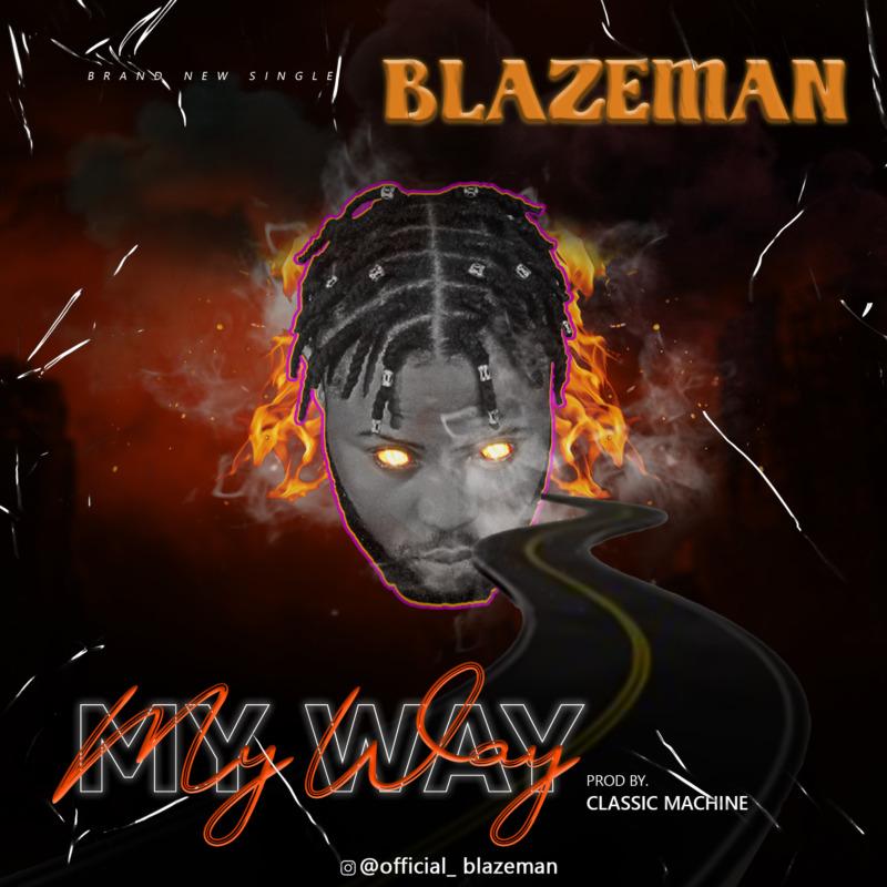 "[Audio + Video] Blazeman – ""My Way"""